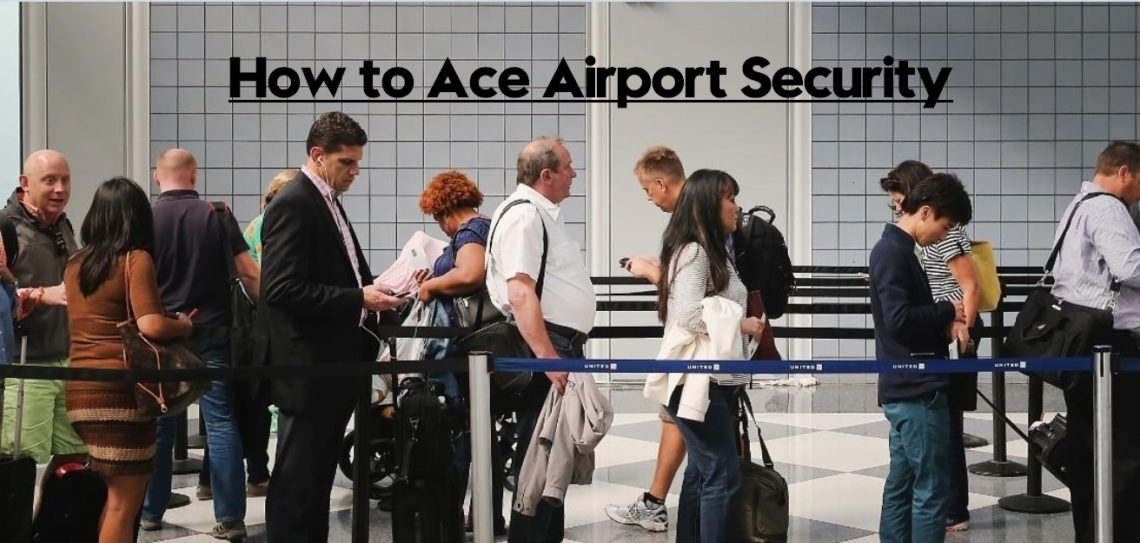How to Ace Airport Security | Travel Advice